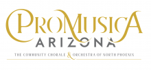 ProMusica Arizona Chorale and Orchestra